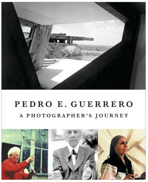 Pedro E. Guerrero: A Photographer's Journey
